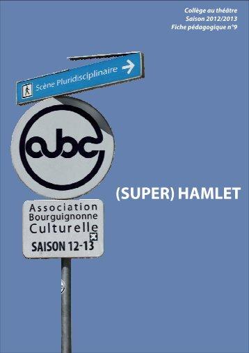 (Super) Hamlet - Arts & Culture