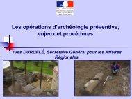 Les opérations d'archéologie préventive, enjeux et procédures