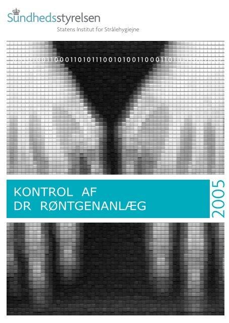 Kontrol af DR røntgenanlæg, 2005 - Sundhedsstyrelsen