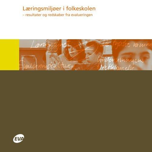 Læringsmiljøer i folkeskolen - Danmarks Evalueringsinstitut (EVA)