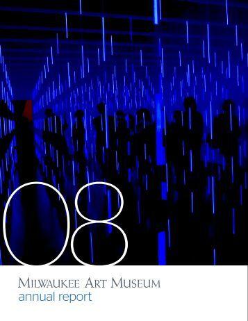 2008 Annual Report - Milwaukee Art Museum