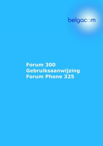 Forum 300 Gebruiksaanwijzing Forum Phone 325 - Belgacom