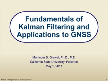 Fundamentals of Kalman Filtering and Applications to GNSS