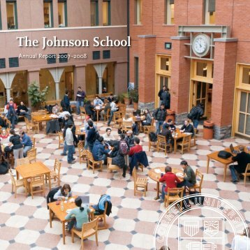 The Johnson School Annual Report 2007–2008 - Johnson Graduate ...