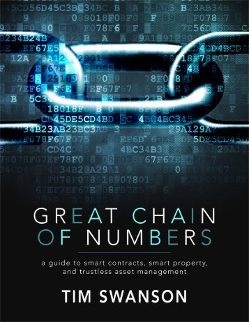 Great+Chain+of+Numbers+A+Guide+to+Smart+Contracts,+Smart+Property+and+Trustless+Asset+Management+-+Tim+Swanson
