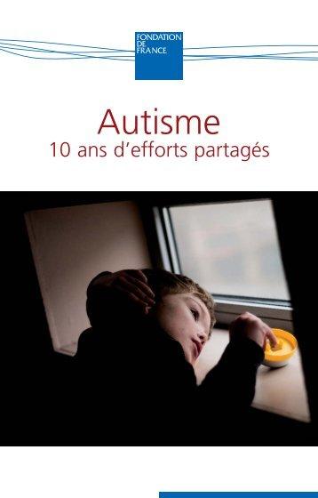 Brochure Autisme : 10 ans d'efforts partagé - Fondation de France
