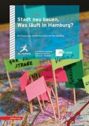 Stadt neu bauen. Was läuft in Hamburg? - IBA Hamburg