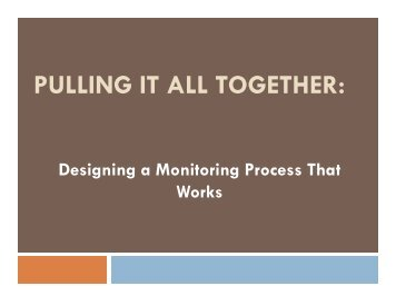 Pulling It All Together: Designing a Monitoring Process ... - NASCSP