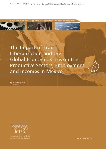 The Impact of Trade Liberalization and the Global Economic ... - ictsd