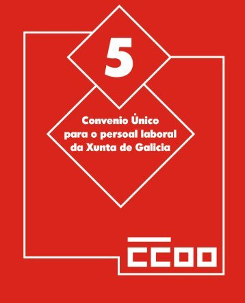 5º Convenio único do persoal laboral da Xunta de Galicia - CCOO