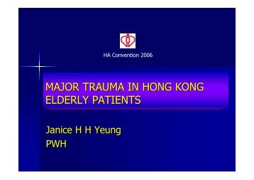 MAJOR TRAUMA IN HONG KONG ELDERLY PATIENTS