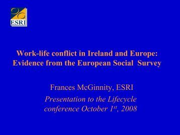 Work-life conflict in Ireland and Europe: Evidence from the ... - ESRI
