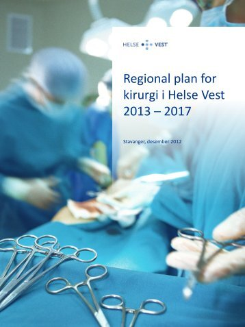 Regional plan for kirurgi i Helse Vest 2013 – 2017