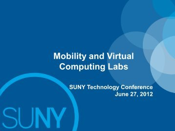 Mobility and Virtual Computing Labs - The SUNY Technology ...