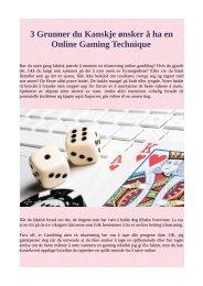3 Grunner du Kanskje ønsker å ha en Online Gaming Technique