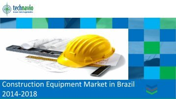 Construction Equipment Market in Brazil 2014-2018