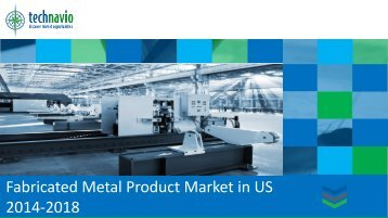 Fabricated Metal Product Market in US 2014-2018