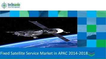 Fixed Satellite Service Market in APAC 2014-2018