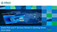Global Risk and IT Services Market in Banking Sector 2014-2018
