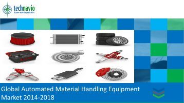 Global Automated Material Handling Equipment Market 2014-2018