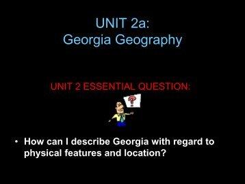 UNIT 1: GEOGRAPHY of GEORGIA
