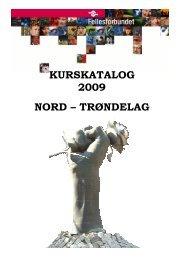 Kursbrosjyre Nord-Trøndelag 2009 redigert _3_ _2 - Fellesforbundet