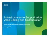Infrastructures To Support Wide Area Editing And - Cisco ...