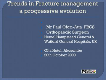Trends in fracture Management - lecture.pdf - MOTEC LIFE-UK