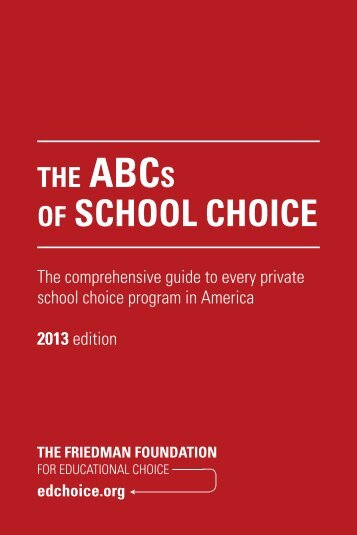 ABCs of School Choice 2013 - The Friedman Foundation For ...