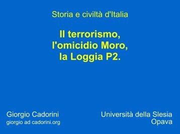 Il terrorismo, l'omicidio Moro, la Loggia P2.