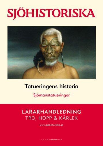 Tro, hopp och kärlek – Tatueringens historia. (pdf) - Sjöhistoriska