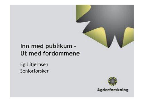 Egil Bjørnsens presentasjon. - Norsk publikumsutvikling