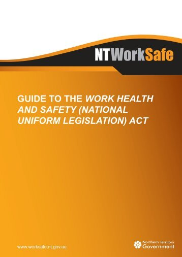 Guide to the Work Health and Safety (National ... - NT WorkSafe