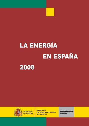 LA ENERGIA EN ESPAÑA 2008 - Ministerio de Industria, Energía y ...