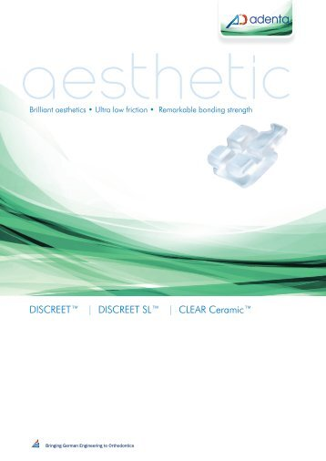 DISCREET™ | DISCREET SL™ | CLEAR Ceramic™ - Adenta