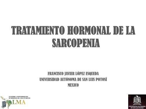 Tratamiento hormonal de la Sarcopenia. Fracnsico Javier López ...