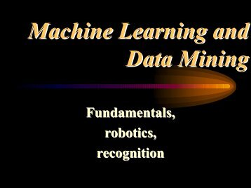 Machine Learning and Data Mining - Electrical & Computer ...
