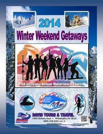 2014 Winter Weekend Getaways - David Tours & Travel