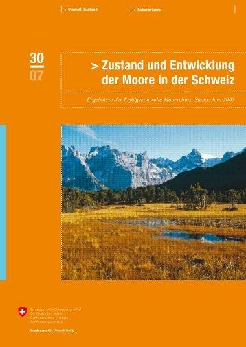Zustand und Entwicklung der Moore in der Schweiz - Schweizer ...