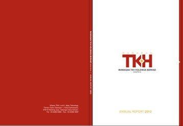 ANNUAL REPORT 2012 - Wawasan TKH Holdings Berhad