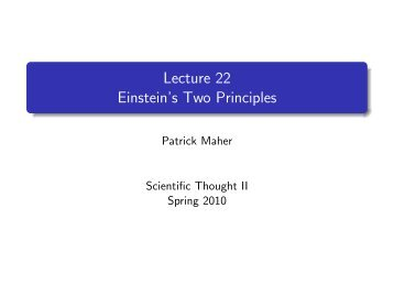Lecture 22 Einstein's Two Principles - Patrick Maher
