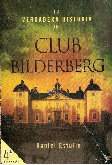 LA VERDADERA HISTORIA DEL CLUB BILDERBERG Daniel Estulin