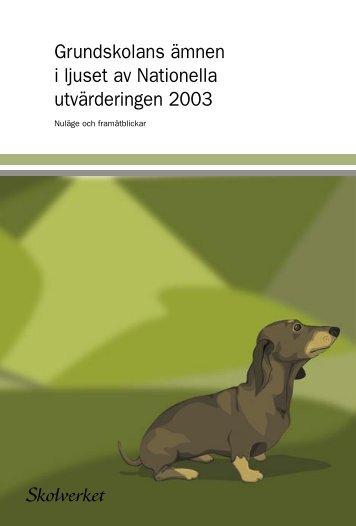 Grundskolans ämnen i ljuset av Nationella utvärderingen 2003 - DiVA