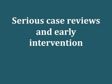 Serious case reviews and early intervention