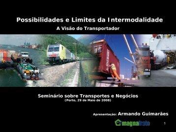 Possibilidades e Limites da Intermodalidade - Transportes & Negócios