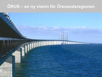 ÖRUS – en ny vision för Öresundsregionen - Via Nordica 2012