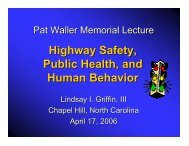 View Dr. Griffin's Presentation - Highway Safety Research Center