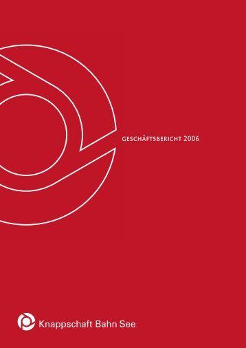 Geschäftsbericht 2006 (PDF/2 MB) - Knappschaft-Bahn-See