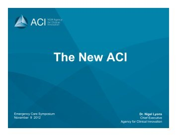 Official opening and the ACI - Emergency Care Institute