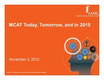 MCAT Today Tomorrow and in 2015 MCAT Today, Tomorrow, and ...
